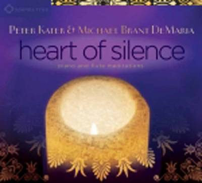 Heart of Silence: Piano and Flute Meditations - Kater, Peter, and DeMaria, Michael Brant