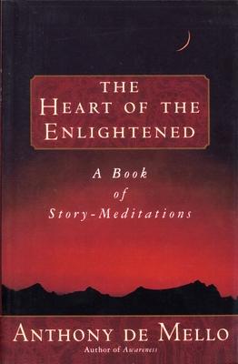 Heart of the Enlightened - De Mello, Anthony