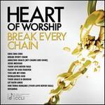 Heart of Worship: Break Every Chain