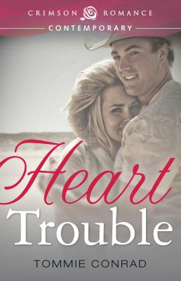 Heart Trouble - Conrad, Tommie