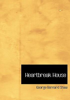 Heartbreak House - Shaw, George Bernard