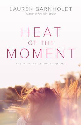 Heat of the Moment - Barnholdt, Lauren