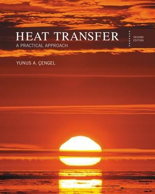 Heat Transfer: A Practical Approach -