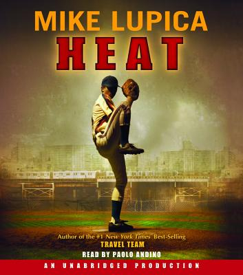 Heat - Lupica, Mike, and Andino, Paolo (Read by)