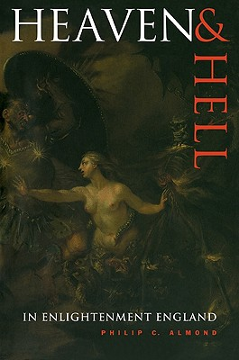 Heaven and Hell in Enlightenment England - Almond, Philip C