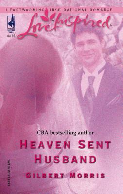 Heaven Sent Husband - Morris, Gilbert