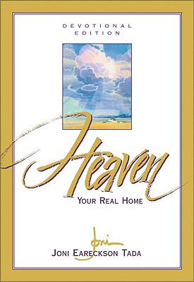 Heaven: Your Real Home - Tada, Joni Eareckson