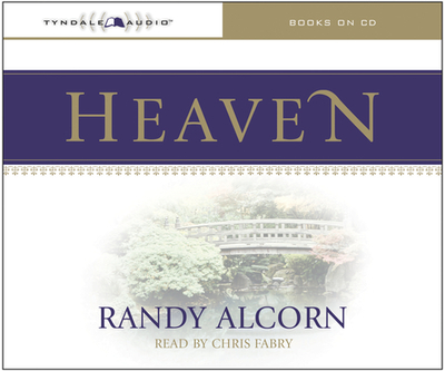 Heaven - Alcorn, Randy, and Fabry, Chris (Read by)