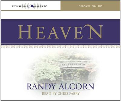 Heaven - Alcorn, Randy, and Fabry, Chris (Read by)