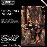 Heavenly Noyse - Dowland Consort; Jakob Lindberg (conductor)