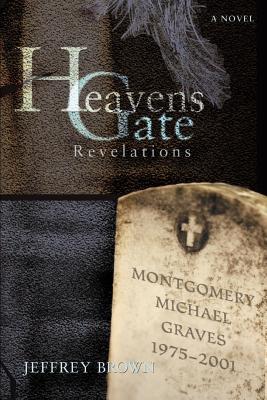 Heavens Gate: Revelations - Brown, Jeffrey