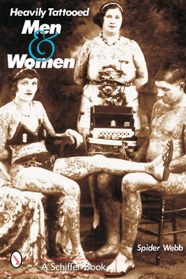 Heavily Tattooed Men and Women - Webb, Spider