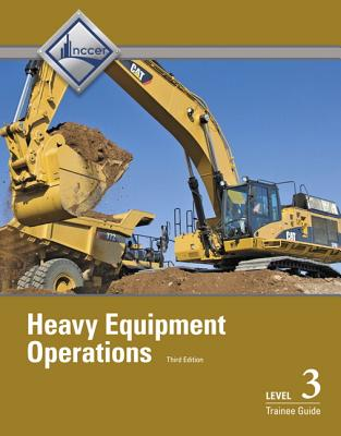 Heavy Equipment Operations Level 3 Trainee Guide - NCCER