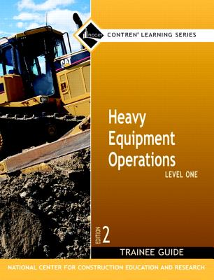 Heavy Equipment Operations, Level One, Trainee Guide - Nccer