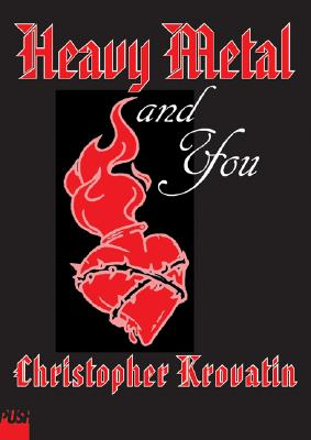 Heavy Metal and You - Krovatin, Christopher