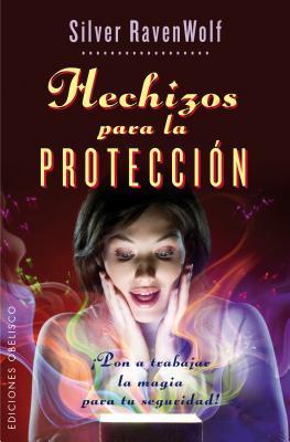 Hechizos Para La Proteccion - RavenWolf, Silver