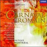 Hector Berlioz: Le Carnaval romain; Benvenuto Cellini; Le Corsaire; Les Francs-Juges; Le Roi Lear; etc.