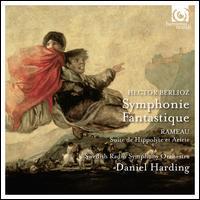 Hector Berlioz: Symphonie Fantastique - Swedish Radio Symphony Orchestra; Daniel Harding (conductor)