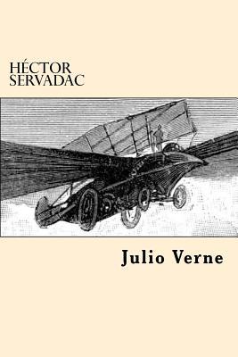 Hector Servadac (Spanish Edition) - Verne, Julio
