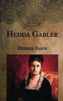 Hedda Gabler - Ibsen, Henrik