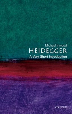 Heidegger: A Very Short Introduction - Inwood, Michael J, and Inwood, M J