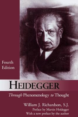 Heidegger: Through Phenomenology to Thought - Richardson, William J