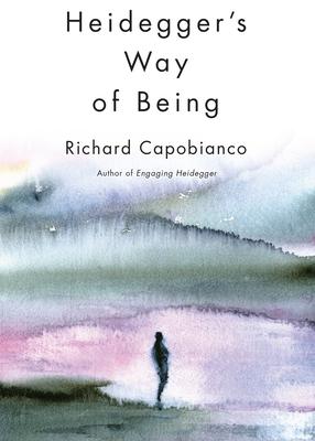Heidegger's Way of Being - Capobianco, Richard M