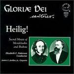Heilig! Sacred Motets of Mendelssohn and Brahms