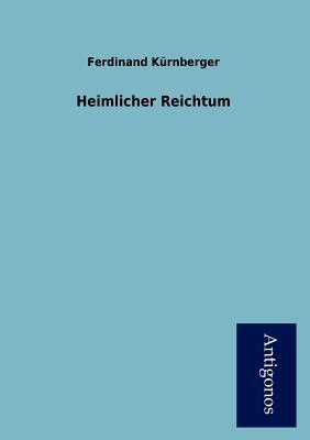 Heimlicher Reichtum - K Rnberger, Ferdinand