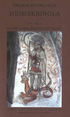 Heimskringla II: Olafr Haraldsson (the Saint): Volume II - Sturluson, Snorri, and Finlay, Alison (Translated by), and Faulkes, Anthony (Translated by)
