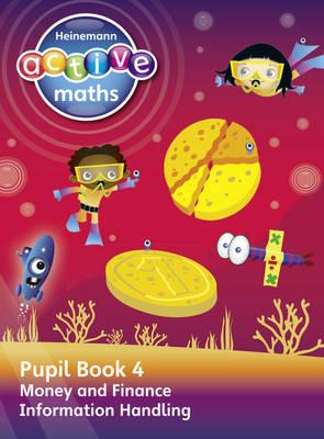 Heinemann Active Maths - Second Level - Beyond Number - Pupil Book 4 - Money, Finance and Information Handling - Keith, Lynda, and Mills, Steve, and Koll, Hilary