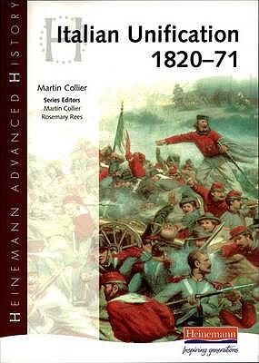Heinemann Advanced History: Italian Unification 1820-71 - Collier, Martin (Editor)