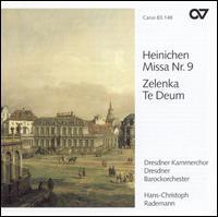 Heinichen: Missa Nr. 9; Zelenka: Te Deum - Heike Hallaschka (soprano); Jochen Kupfer (bass); Marcus Ullmann (tenor); Martina Lins-Reuber (soprano);...
