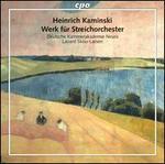 Heinrich Kaminsky: Werk für Streichorchester