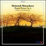 Heinrich Marschner: Piano Trios Nos. 2 & 5