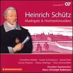 Heinrich Schütz: Madrigale & Hochzeitsmusiken