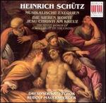 Heinrich Sch?tz: Musikalische Exequien; Die siebe Worte Jesu Christe am Kreuz