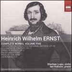 Heinrich Wilhelm Ernst: Complete Works, Vol. 5
