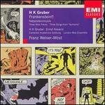 Heinz Karl Gruber: Frankenstein!!; Three Mob Pieces; Three Songs from Gomorra