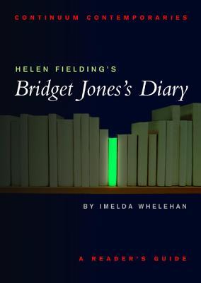 Helen Fielding's Bridget Jones's Diary - Whelehan, Imelda, Dr.