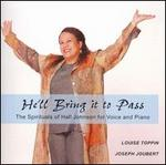 He'll Bring it to Pass: The Spirituals of Hall Johnson for Voice and Piano