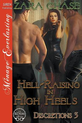 Hell-Raising in High Heels [Discretions 3] (Siren Publishing Menage Everlasting) - Chase, Zara