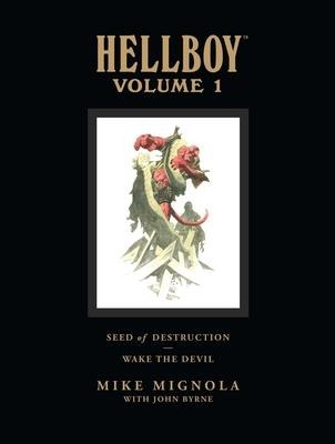 Hellboy Volume 1: Seed of Destruction - Mignola, Mike, and Byrne, John, and Kesel, Barbara (Editor)