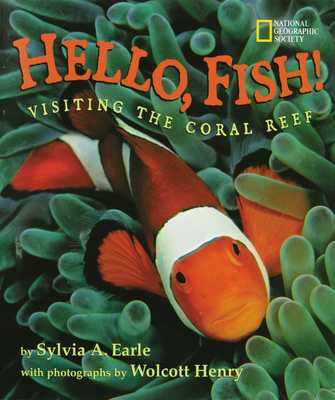 Hello, Fish!: Visiting the Coral Reef - Earle, Sylvia