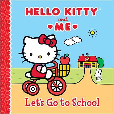Hello Kitty and Me: Let's Go to School - Sanrio Company, Ltd (Creator)