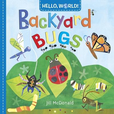 Hello, World! Backyard Bugs - McDonald, Jill