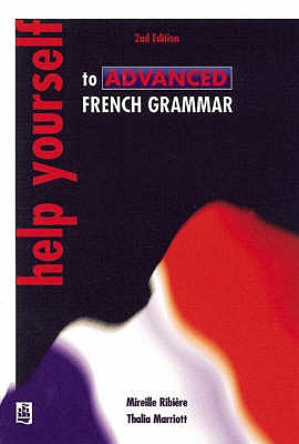 Help Yourself to Advanced French Grammar 2nd Edition - Marriott, Thalia, and Ribiere, Mireille