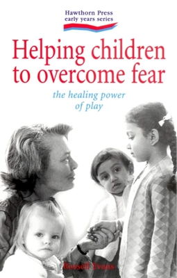 Helping Children Overcome Fear - Evans, Russell