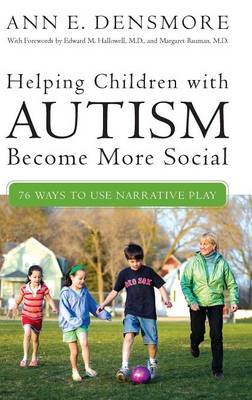 Helping Children with Autism Become More Social: 76 Ways to Use Narrative Play - Densmore, Ann E