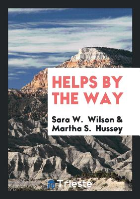 Helps by the Way - Wilson, Sara W